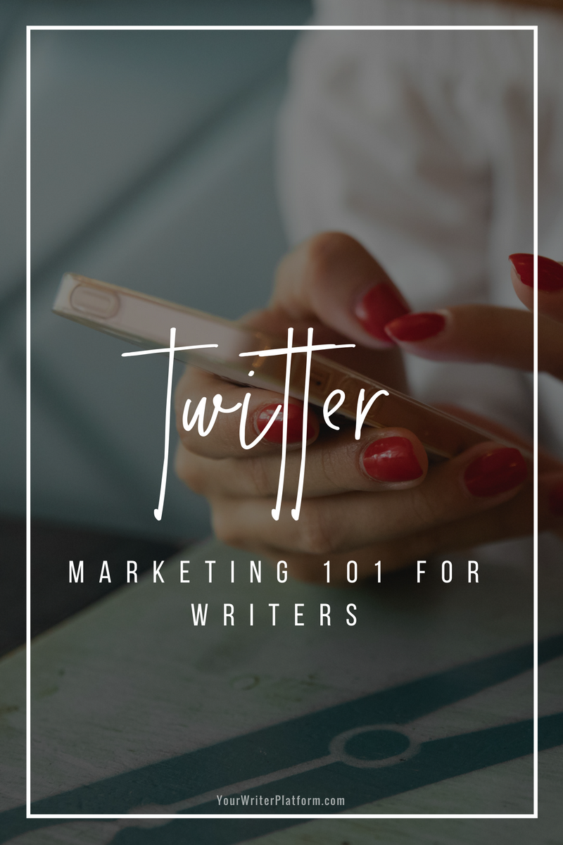 Twitter Marketing 101 for Writers _ YourWriterPlatform.com