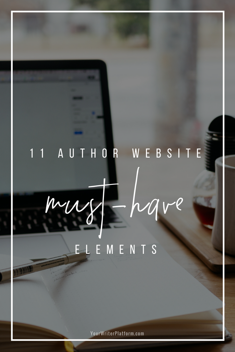 11 Author Website Must Have Elements _ YourWriterPlatform.com