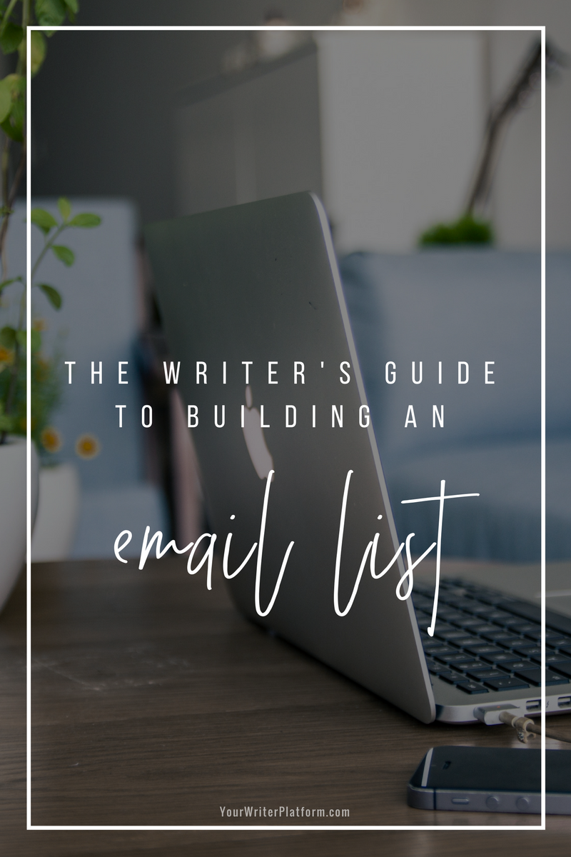 The Writer's Guide to Building an Email List _ YourWriterPlatform.com