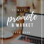 71 ways to promote and market your book | YourWriterPlatform.com