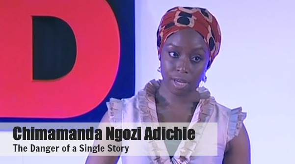 Chimamanda Adichie: The Danger of a Single Story | YourWriterPlatform.com