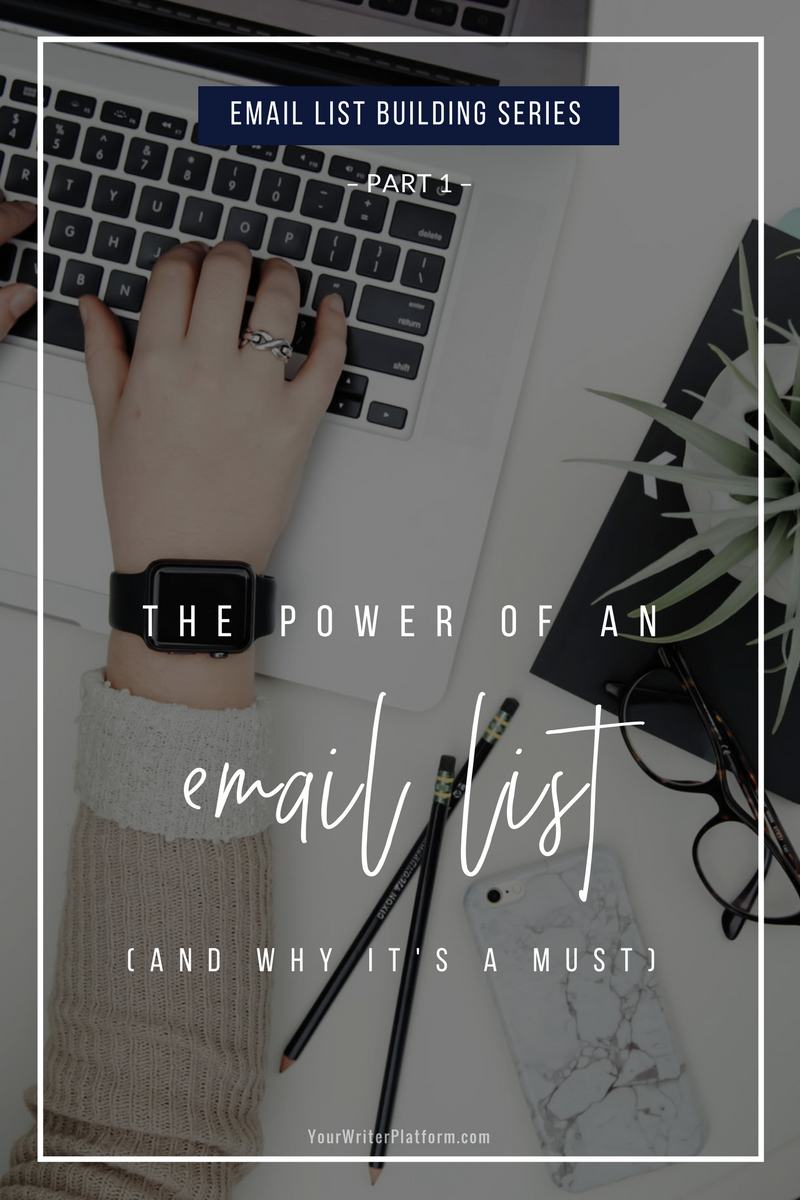 Email List Building Series (Part 1)_ The Power of an Email List and Why it's a Must _ YourWriterPlatform