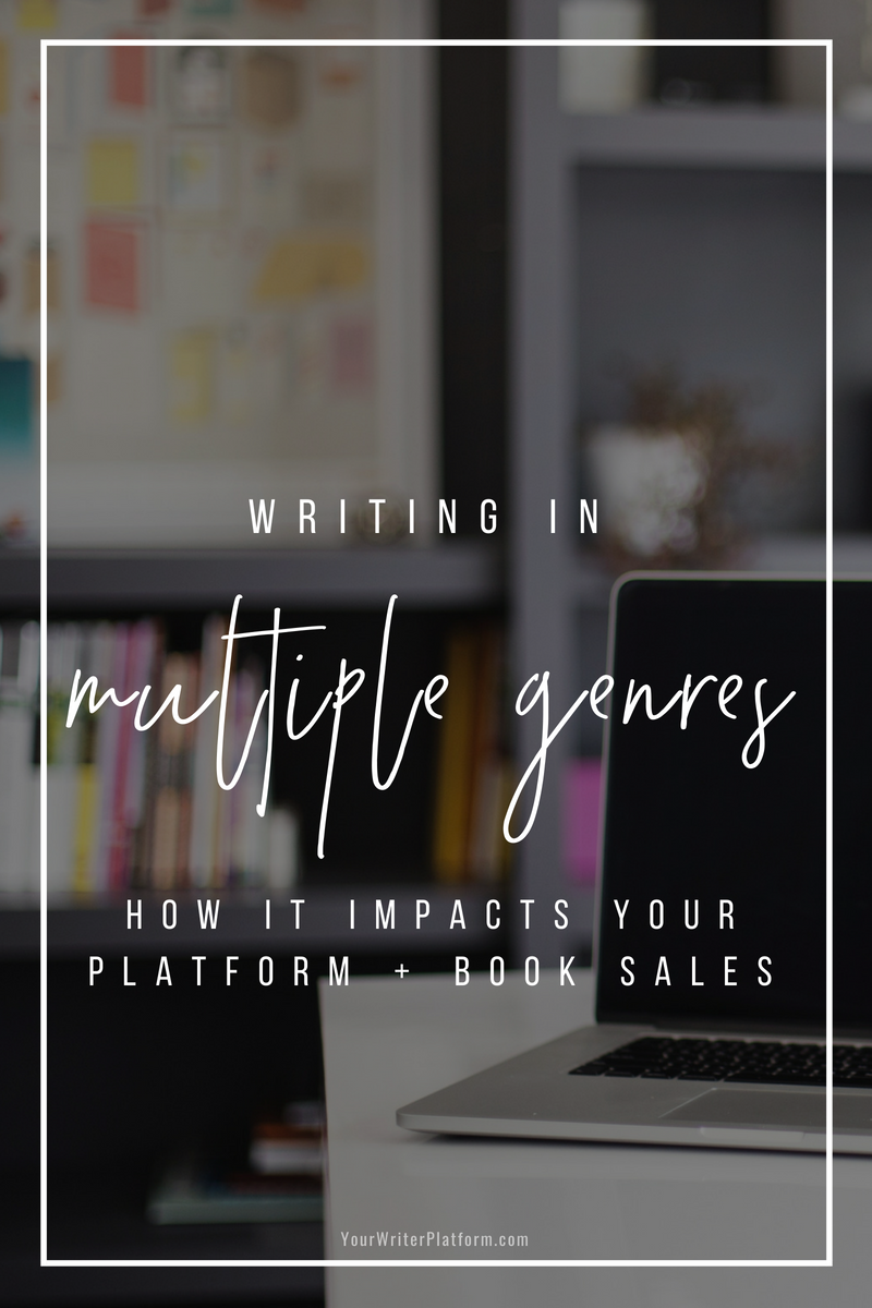 Writing in Multiple Genres_ How it Impacts your Platform + Book Sales _ YourWriterPlatform.com