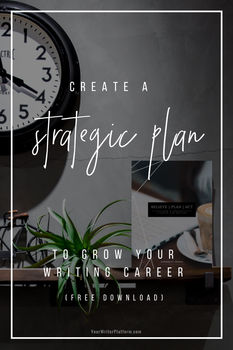 Create a Strategic Plan to Grow Your Writing Career _ YourWriterPlatform.com