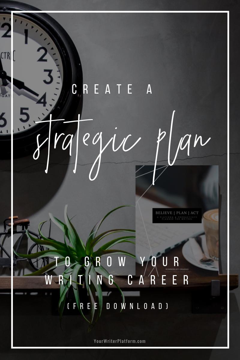 Create a Strategic Plan to Grow Your Writing Career _ YourWriterPlatform.com