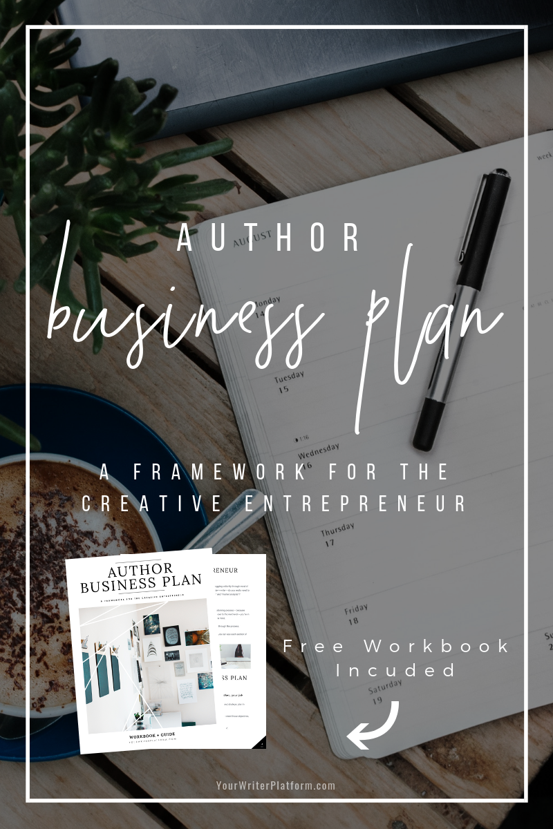 Author Business Plan: A Framework for the Creative Entrepreneur | YourWriterPlatform.com