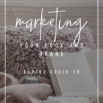 Marketing-your-Book-and-Author-Brand-During-COVID-19-_-YourWriterPlatform.com_