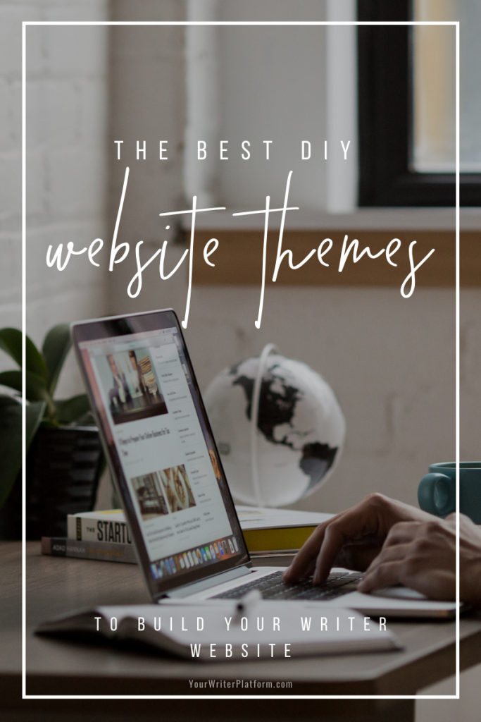 The Best DIY Website Themes to Build Your Writer Website | YourWriterPlatform.com